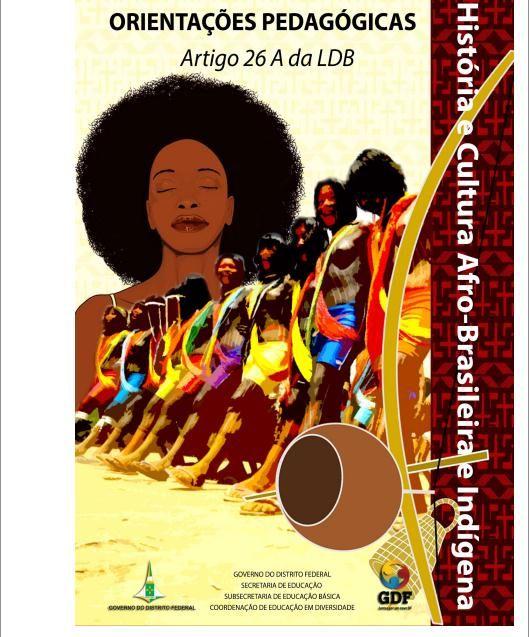 Diversidade: Orientações Pedagógicas: História e Cultura Afro-Brasileira e Indígena - Artigo 26 A da LDB