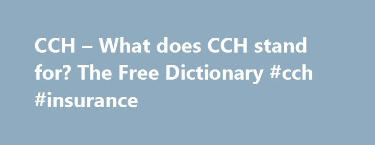 "CCH – What does CCH stand for? The Free Dictionary #cch #insurance http://singapore.nef2.com/cch-what-does-cch-stand-for-the-free-dictionary-cch-insurance/  # The commencement of the acceptance period is expected on or around 19 March 2013 and is expected to expire on or around 19 April 2013,"" CCH said. CCH launched its iXBRL Review Tag tool in the UK in December 2010 to meet the HMRC April 2011 deadline for mandatory e-filing of Corporation Tax returns with accounts in iXBRL format. The…"