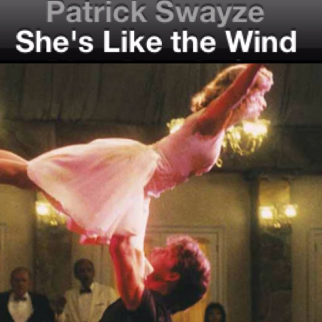 Quot She S Like The Wind Quot Patrick Swayze Dirty Dancing My