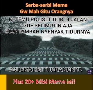 Meme trend baru Gue Mah Gitu orangnya, lucu nan gokil, 20  contohnya di sini