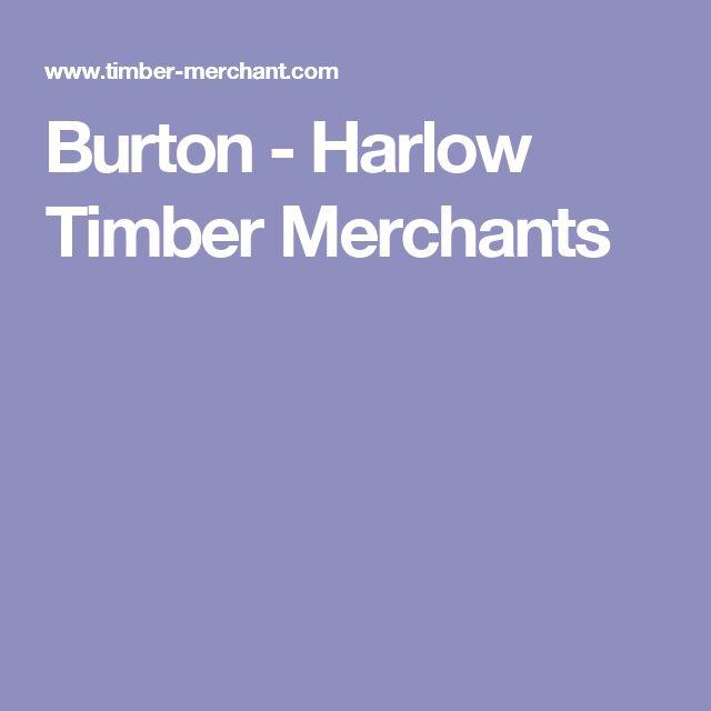 Burton - Harlow Timber Merchants