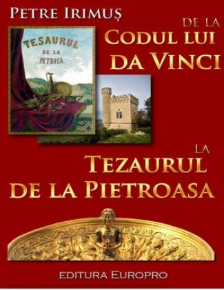De La Codul Lui Da Vinci La Tezaurul de La Pietroasa