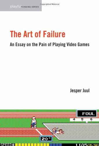 The Art of Failure: An Essay on the Pain of Playing Video Games (Playful Thinking Series): Amazon.co.uk: Jesper Juul: 9780262019057: Books
