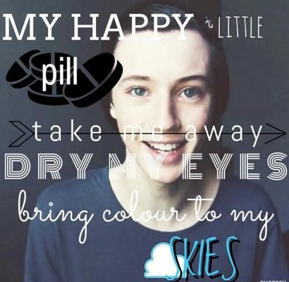 Troye<3 if you haven't heard Happy Little Pill by Troye Sivan, what are you doing. Search it up on YouTube, then search up all of his other videos.
