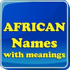 African Names And Meaning.