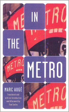 Amazon.com: In The Metro (9780816634378): Marc Auge: Books