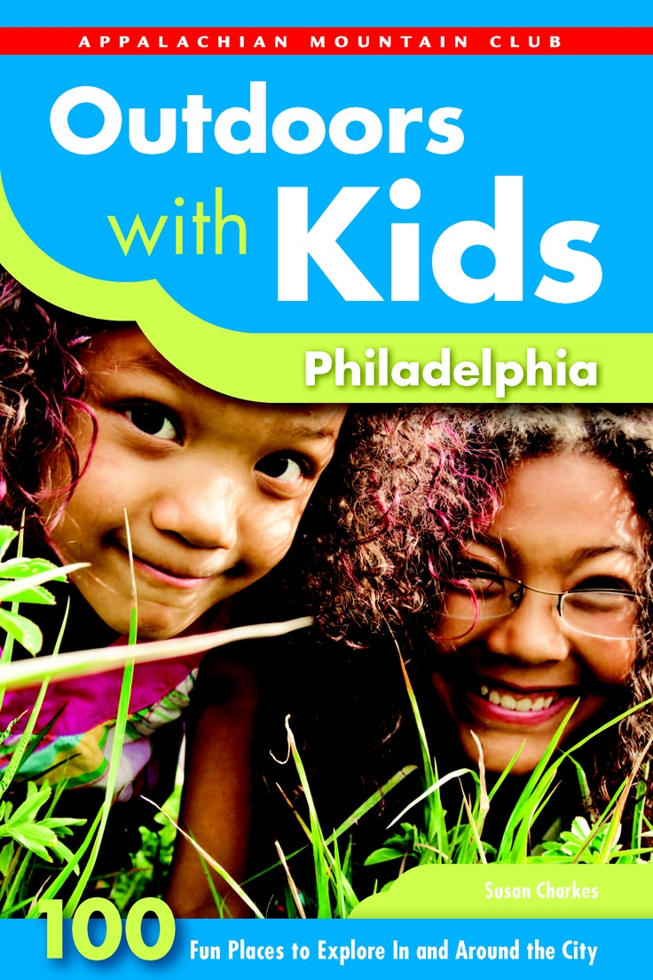 Outdoors with Kids Philadelphia