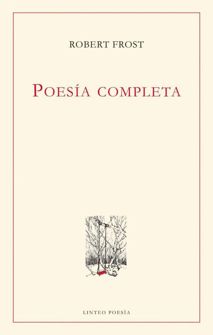 POESÍA COMPLETA (Linteo). Robert Frost. Andrés Catalán es un infatigable traductor de poesía. Este año se han publicado sus versiones completas de Robert Lowell y de Robert Frost. Causa emoción encontrarse con la sencilla materia lírica y cívica, bien norteamericana, de Frost. Catalán encaró una tarea ardua y necesaria. Frost escribió muchísimo y debíamos tenerlo todo en español, incluso cuando no todo lo leyéramos. Son 868 páginas para hojear, detenerse, cerrar el libro, volver a él. La…