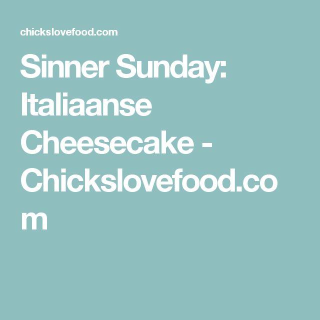 Sinner Sunday: Italiaanse Cheesecake - Chickslovefood.com