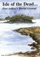 Many questions remain to be answered about the Isle of the Dead at Port Arthur. What is apparent however is that all classes, officials, soldiers, wives, children etc are buried alongside hundreds of convicts. This book includes a list of all the memorial stones still standing. Regal Publications