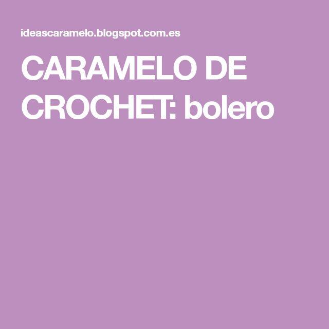 CARAMELO DE CROCHET: bolero