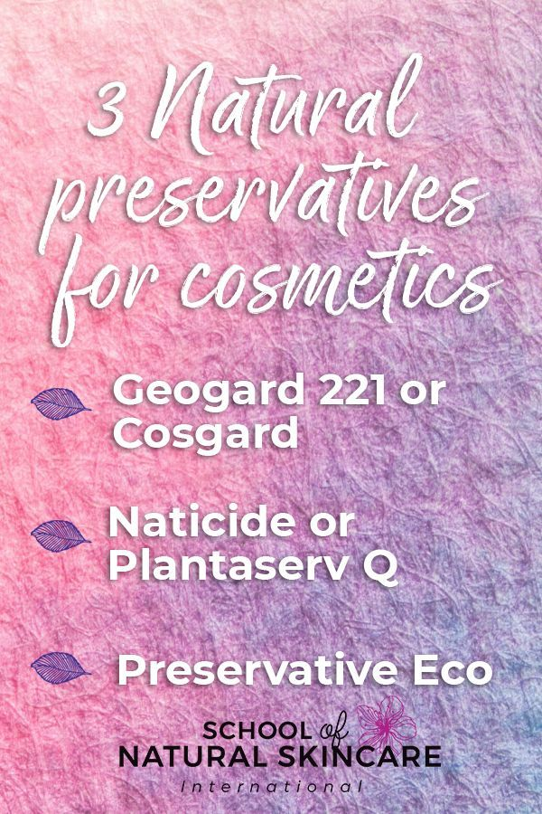 3 Natural Preservatives For Cosmetics School Of Natural Skincare In 2020 Natural Skin Care Ingredients Natural Preservatives Natural Organic Skincare