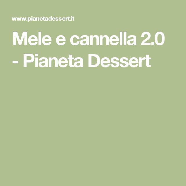 Mele e cannella 2.0 - Pianeta Dessert