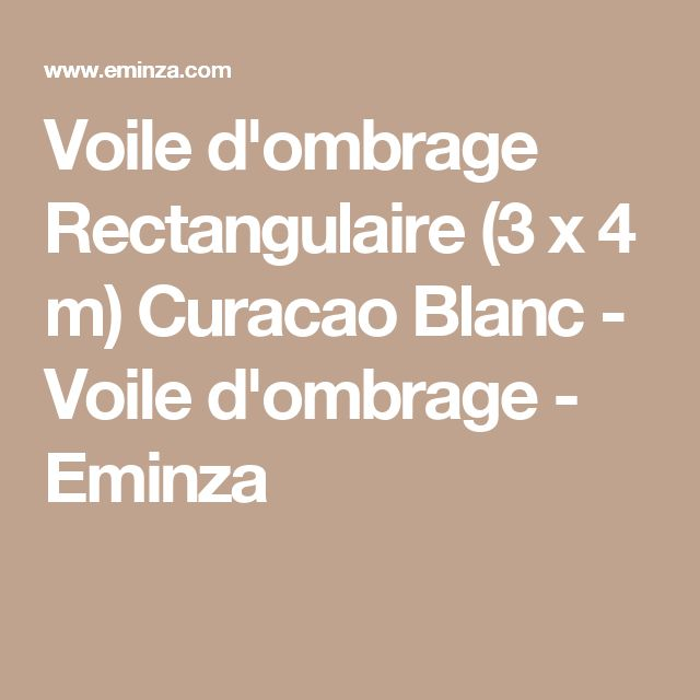 Voile d'ombrage Rectangulaire (3 x 4 m) Curacao Blanc - Voile d'ombrage - Eminza