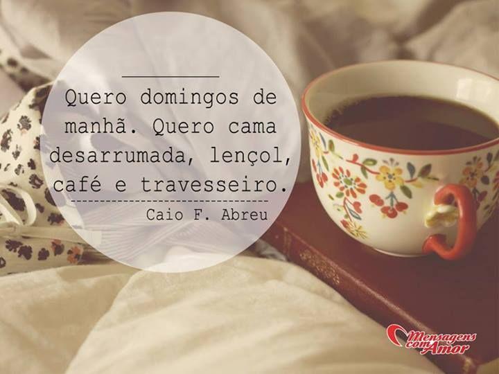 Quero domingos de manhã. Quero cama desarrumada, lençol, café e travesseiro. #domingo #cama #cafe #travesseiro