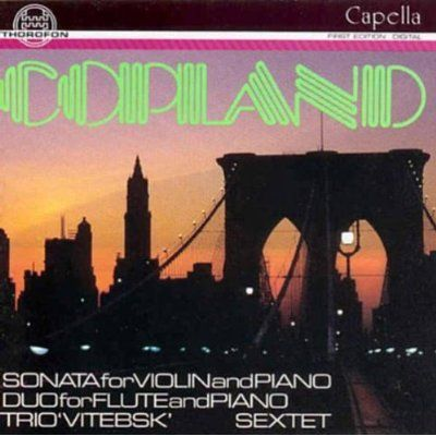 Aaron Copland - Trio For Pn. Violin & Cello/Sextet For String Quar