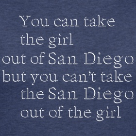 Take the girl out of San Diego shirt @ www.shirtdiego.com