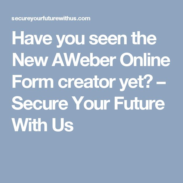 have you seen the new aweber online form creator yet secure your future with - Kuchen U Form Bilder