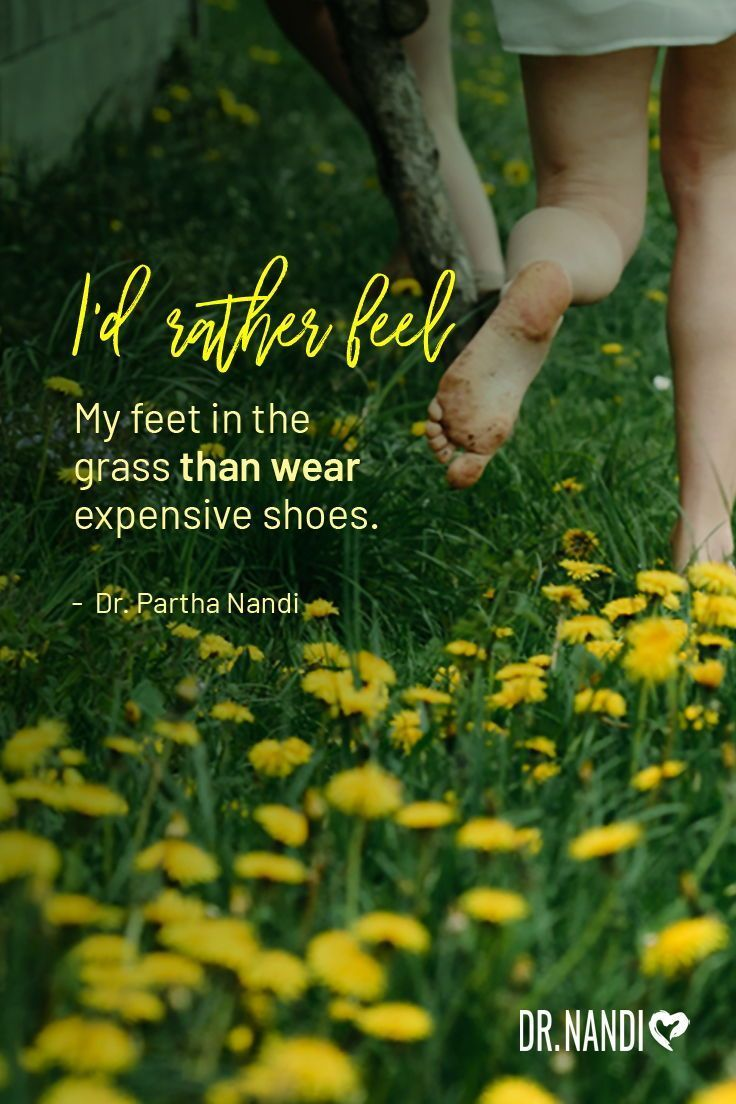 Id Rather Feel My Feed In The Grass Than Wear Expensive Shoes Dr