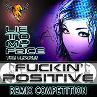 Fuckin' Positive - Lie To My Face (Adinath Remix) - [Free Download] by Adinath ॐ on SoundCloud