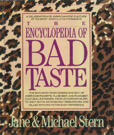 Encyclopedia of Bad Taste by Jane Stern http://www.amazon.com/dp/0060164700/ref=cm_sw_r_pi_dp_ogacwb1XG4WT3