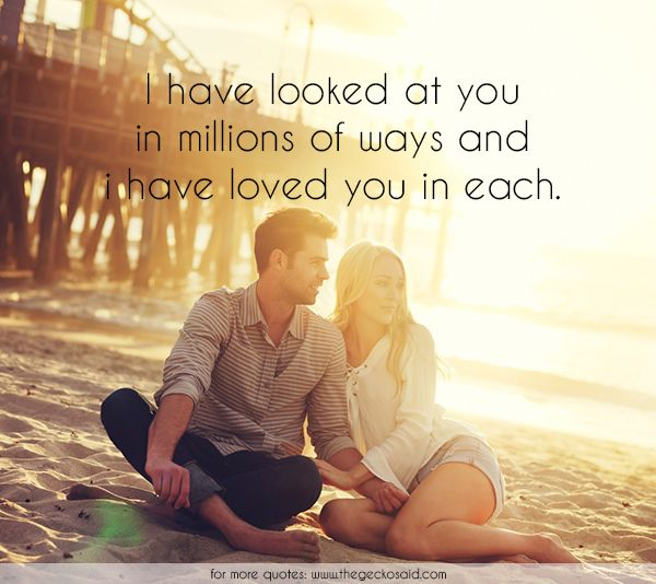 I have looked at you in millions of ways and i have loved you in each.  #each #looked #love #loved #millions #quotes #ways #you