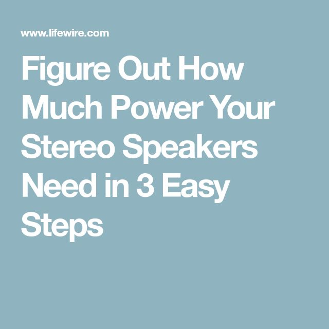 Figure Out How Much Power Your Stereo Speakers Need in 3 Easy Steps