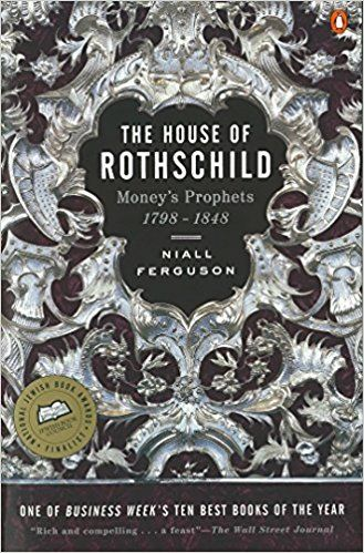 The House of Rothschild: Volume 1: Money's Prophets: 1798-1848: Niall Ferguson: 8601300096148: Books - Amazon.ca