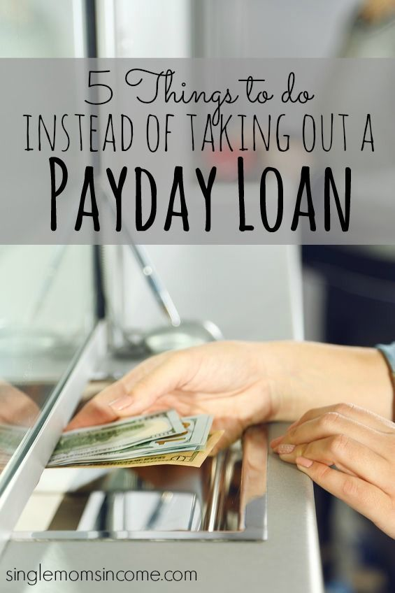 5 Things To Do Instead Of Taking Out A Payday Loan Payday Loans Best Payday Loans Payday