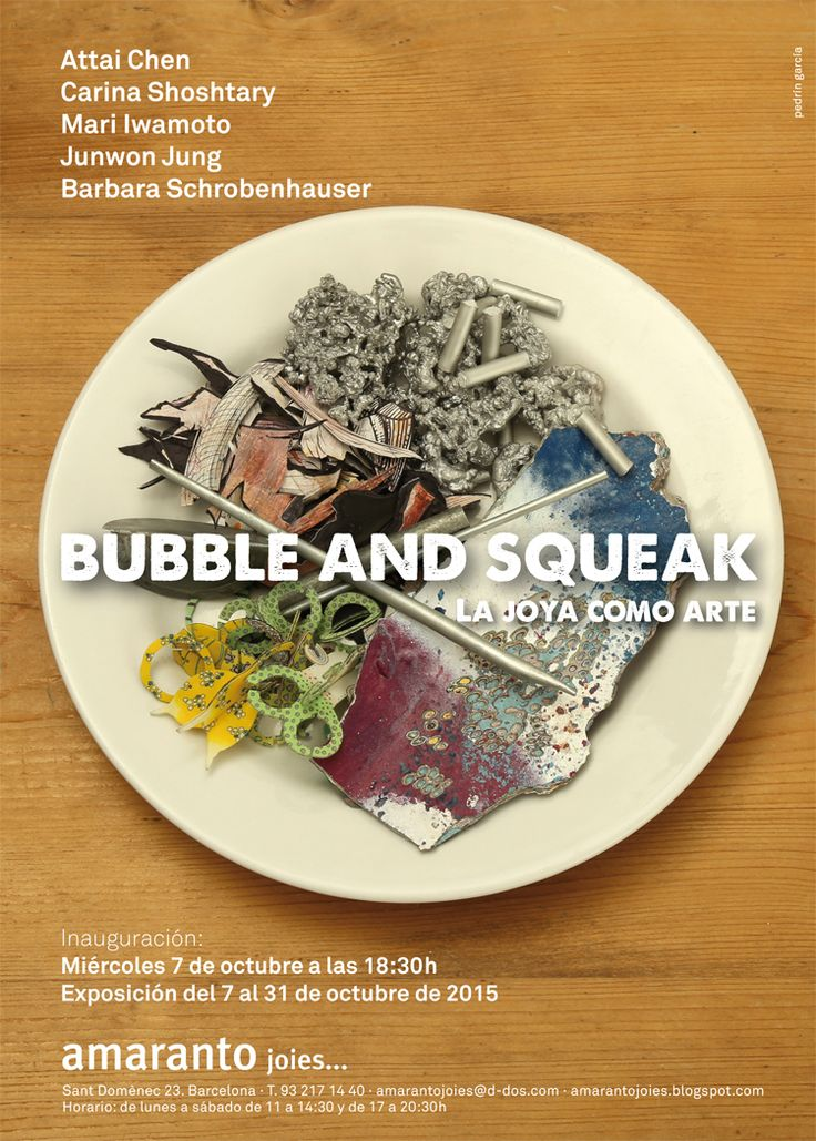 Bubble and Squeak Exhibition  / 07- 31Oct2015 -  Amaranto Joies