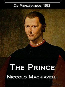 a review of machiavellis 1513 book the prince Review: the prince by niccolò the prince is actually an egalitarian book but everyone's favourites are the parts where machiavelli tells us.