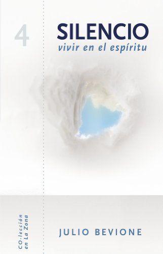 """Silencio, vivir en el espíritu (En La Zona) (Spanish Edition) by Julio Bevione. $6.58. 38 pages. Author: Julio Bevione. Este es el cuarto libro de la coleccion """"En la zona"""" de Julio Bevione.                            Show more                               Show less"""