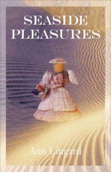 'Seaside Pleasures', Ann Lingard. Littoralis Press 2003 and also as Kindle and ePub ebboks.