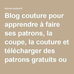 Blog couture pour apprendre à faire ses patrons, la coupe, la couture et télécharger des patrons gratuits ou à petits prix