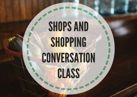 SHOPS-AND-SHOPPINGCONVERSATION-CLASS