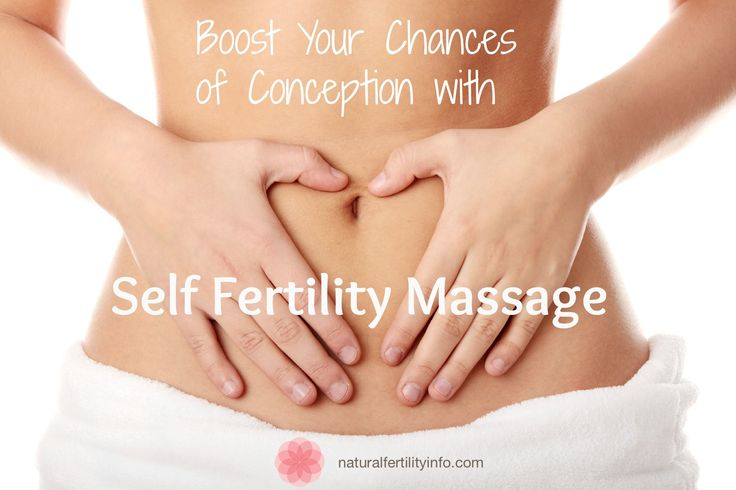 Boost your chances of conception with self fertility massage.