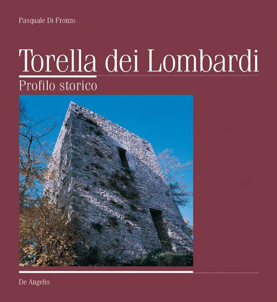 Torella dei Lombardi. Profilo storico