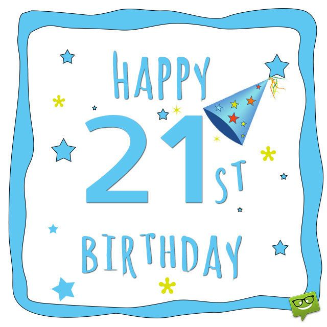25 Best Ideas About 21st Birthday Wishes On Pinterest Happy 21st Birthday Wishes