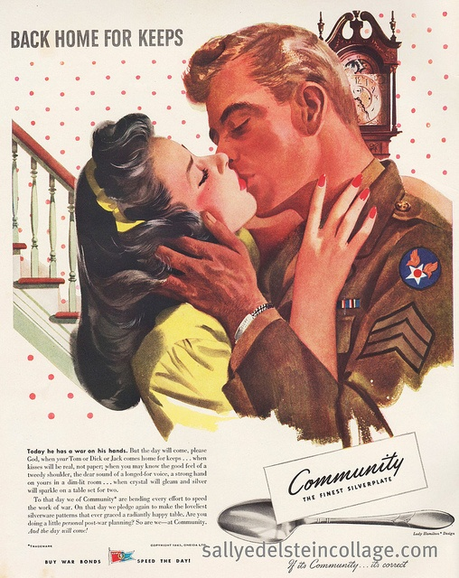 """Back Home For Keeps""...the returning soldier was a popular theme in WWII era advertising ~ ad for Community Silverplate, 1943."