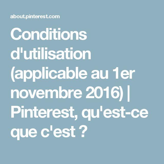 Conditions d'utilisation (applicable au 1er novembre 2016) | Pinterest, qu'est-ce que c'est ?