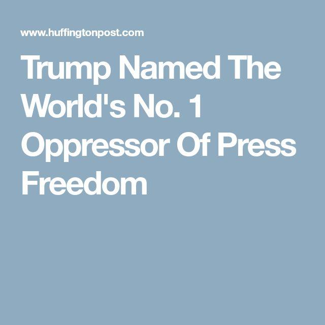 Trump Named The World's No. 1 Oppressor Of Press Freedom