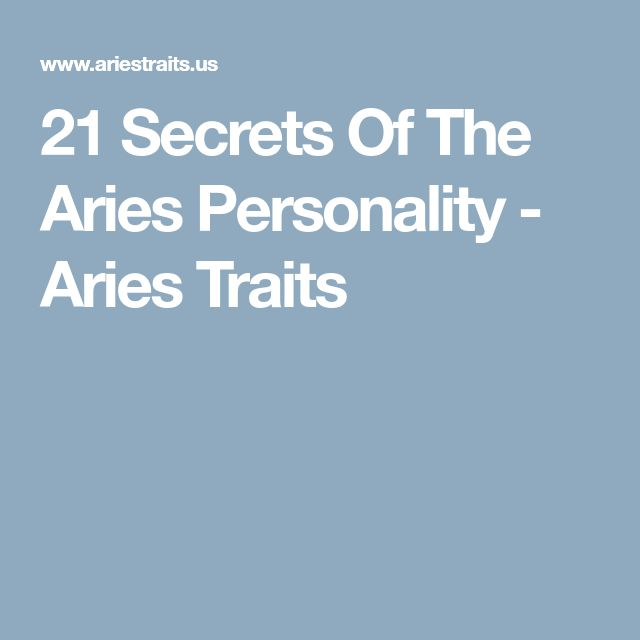 21 Secrets Of The Aries Personality - Aries Traits