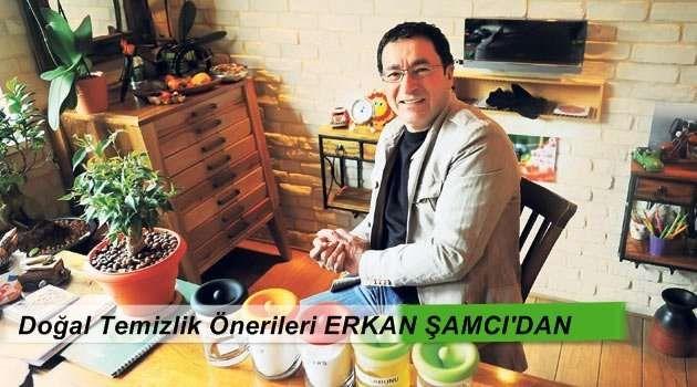 Erkan Şamcı doğal temizlik tarifleri ile sağlıklı bir yaşama adım atın.