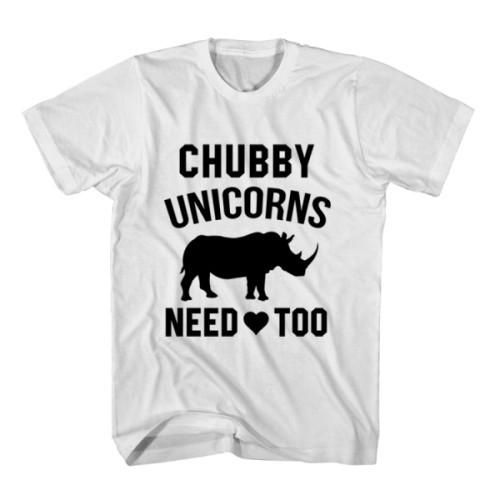 T-Shirt Chubby Unicorns Need Love Too unisex mens womens S, M, L, XL, 2XL color grey and white. Tumblr t-shirt free shipping USA and worldwide.