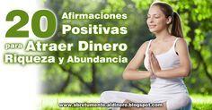 En este artículo te comparto 20 Afirmaciones Positivas para Atraer Dinero, Riqueza y Abundancia