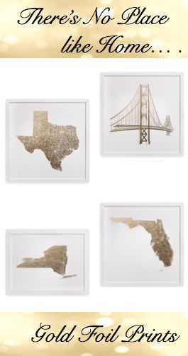 There's no place like home! Gold foil prints featuring the states and cities you call home. http://rstyle.me/n/syd64n2bn