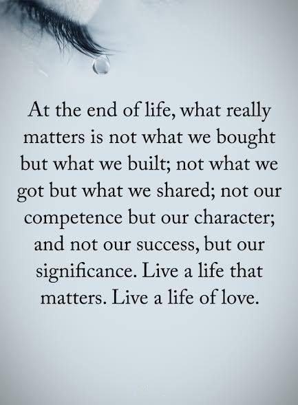 nice Real Life Love Quotes: What Really Matters at The end of life