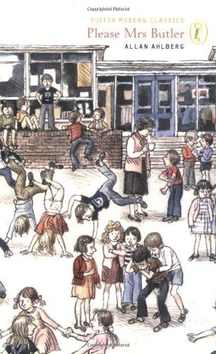 Please Mrs Butler (Puffin Modern Classics) by Allan Ahlberg, http://www.amazon.com/dp/0141314583/ref=cm_sw_r_pi_dp_Wsrusb13ANCPJ