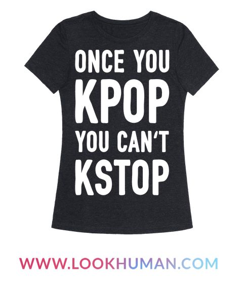 Show off your love of KPOP with this Korean pop music inspired, KPOP pun shirt! Once you KPOP you can't KSTOP!