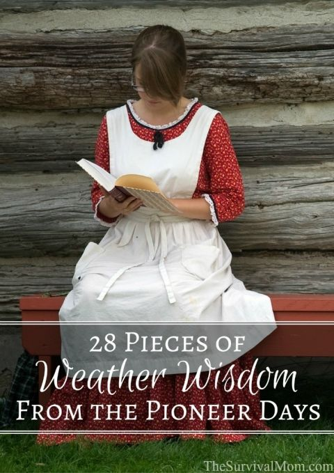 28 Pieces of Weather Wisdom From the Pioneer Days - Survival Mom